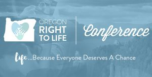 Oregon Right to Life Conference 2017